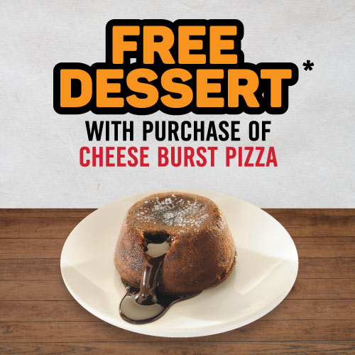 Cheese Burst + Gratis Dessert